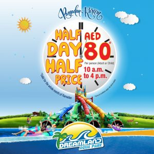 Dreamland Aqua Park Ramadan Half price offer - Dubaisavers